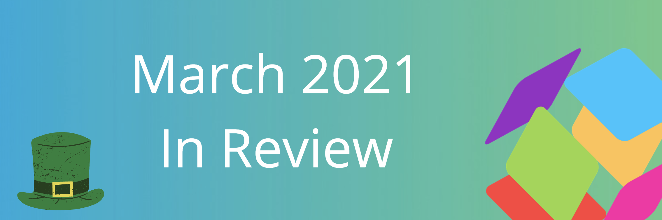 march 2021 in review feature image