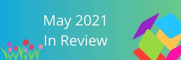 May 2021 in Review Blog Image